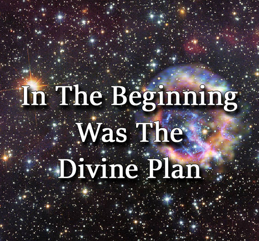 In The Beginning Was The Divine Plan