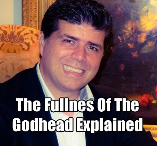 The Fullness Of The Godhead